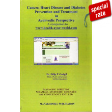 Cancer - Heart Disease - Diabetes Prevention And Treatment - Ayurvedic Perspective